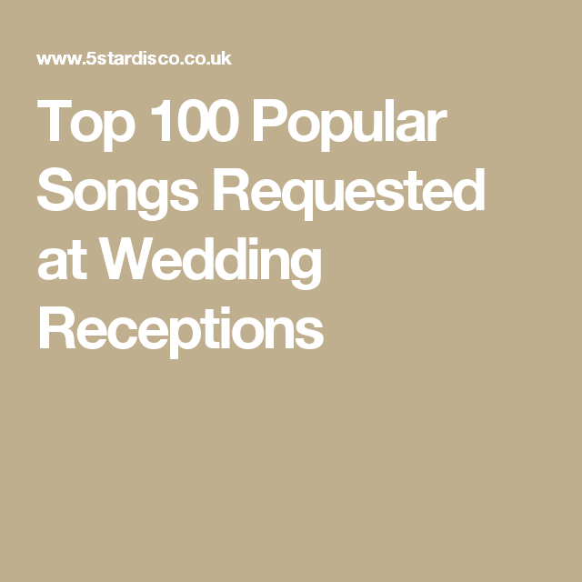 Top 100 Popular Songs Requested At Wedding Receptions