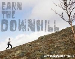 Earn the Downhill