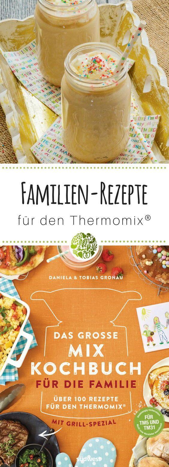 Das große Mix-Kochbuch für die Familie für den Thermomix