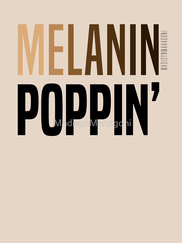 Melanin Poppin Melanin Poppin Melanin Quotes Melanin