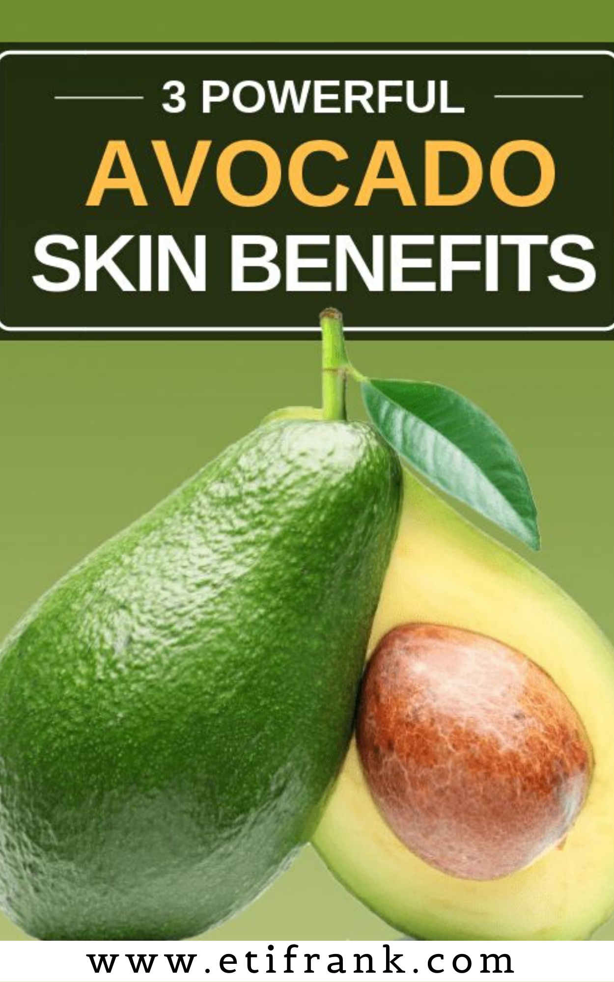 3 POWERFUL AVOCADO SKIN BENEFITS  The soft and pulpy fruit also contains antioxidants and can be us