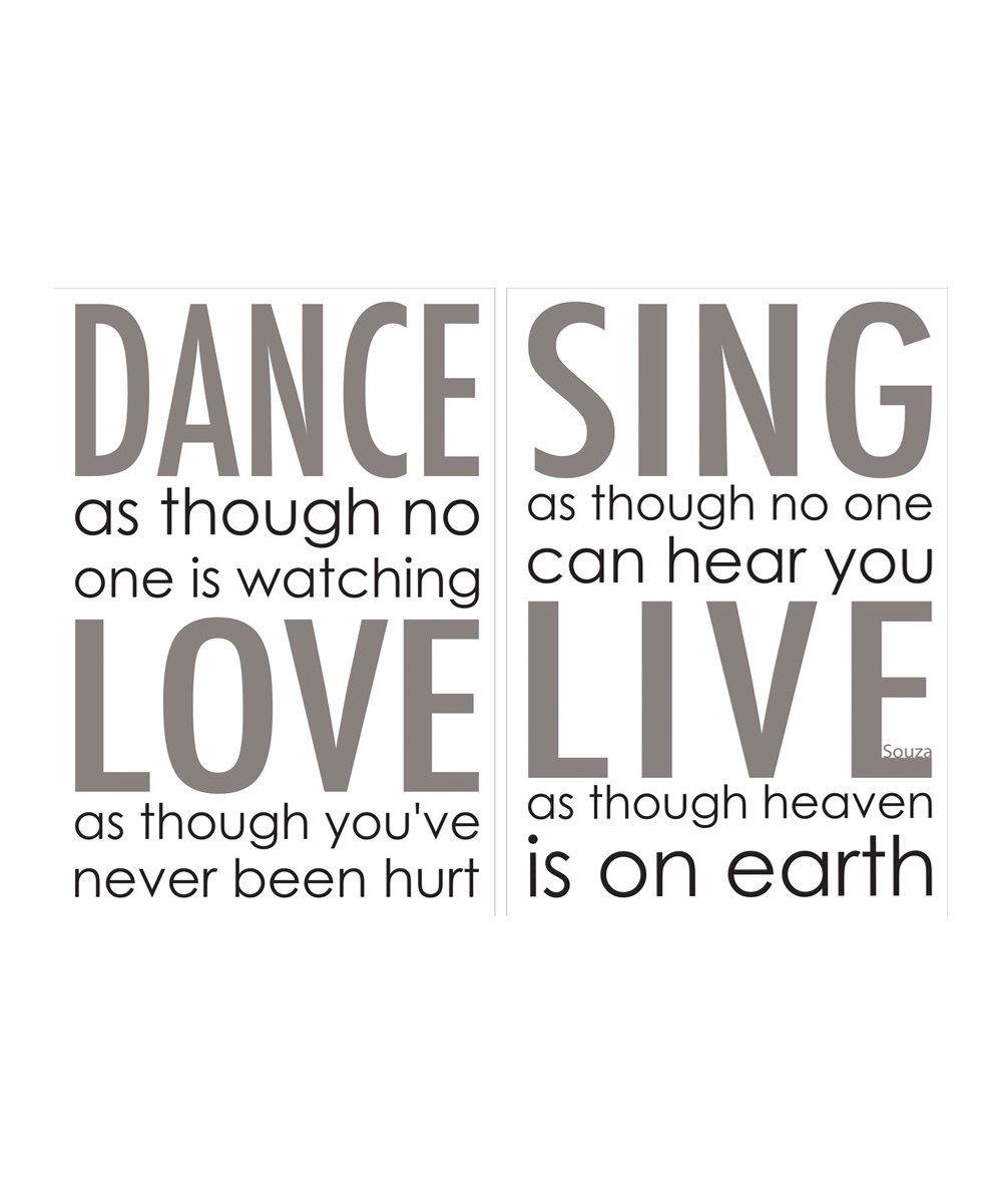 Dance Love Sing Live I Think Part Of Is Very Difficult