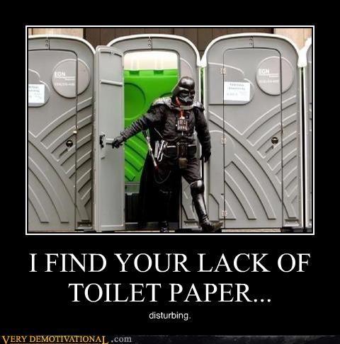 I Find Your Lack Of Toilet Paper Star Wars Memes Star Wars Humor Star Wars Nerd