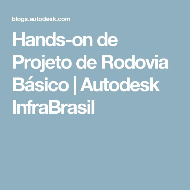 Hands-on de Projeto de Rodovia Básico   Autodesk InfraBrasil