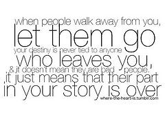 When People Walk Away From You Let Them Goand Someone Is