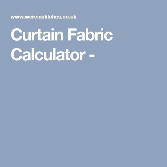 Curtain Fabric Calculator Curtain Fabric Curtains How To