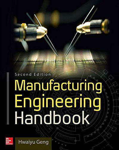 Manufacturing Engineering Handbook Second Edition Amazon Co Uk Hwaiyu Geng 9780071839778 Book Manufacturing Engineering Engineering Engineering Technology