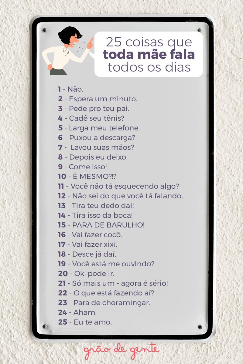 25 Coisas Que Toda Mãe Fala Todos Os Dias Se Identificou Conta Pra