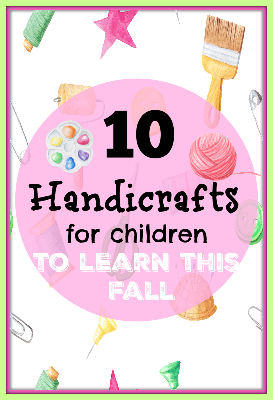 10 Handicrafts For Children To Learn This Fall