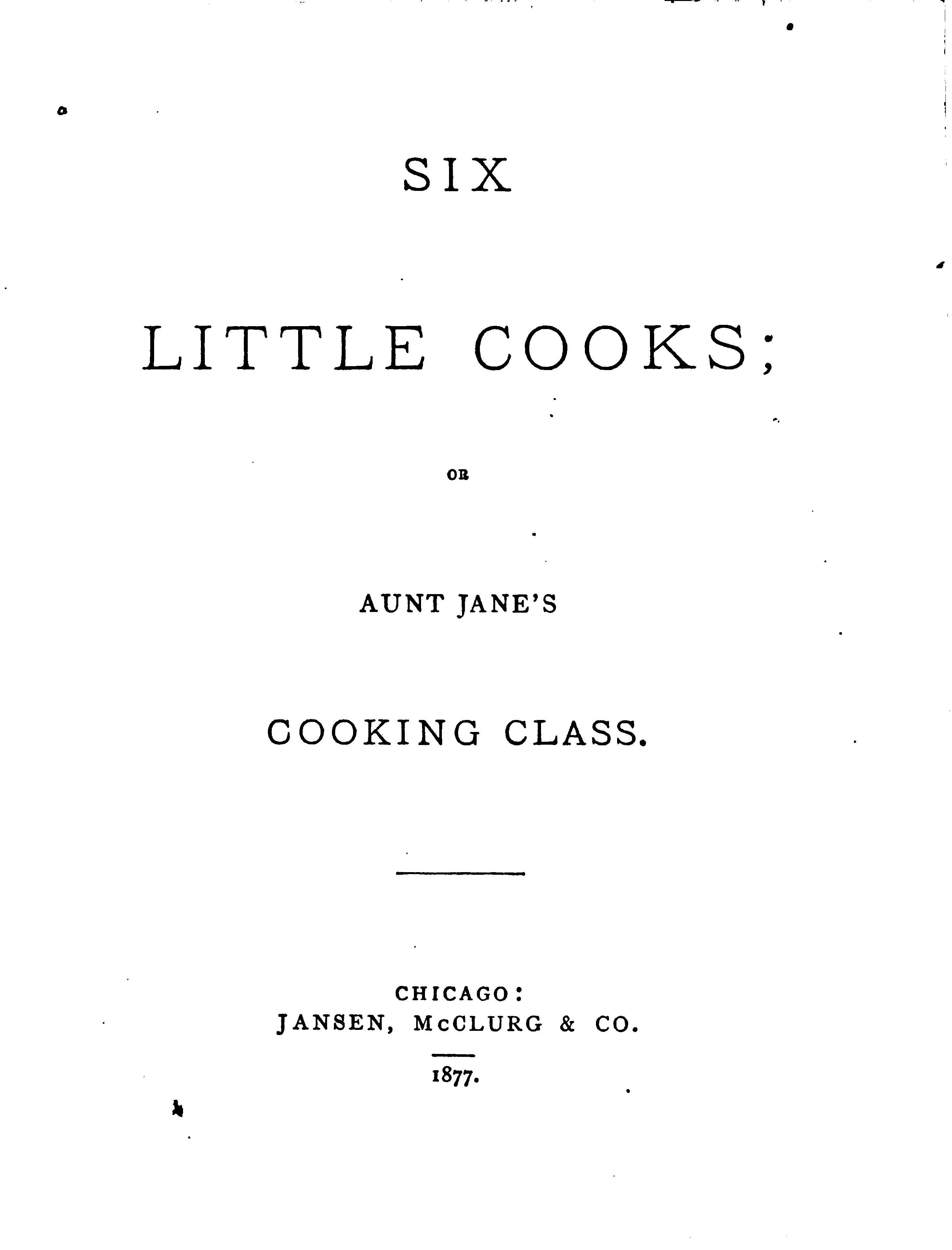 Six Little Cooks By Elizabeth Stansbury Kirkland - (1877) - (archive)
