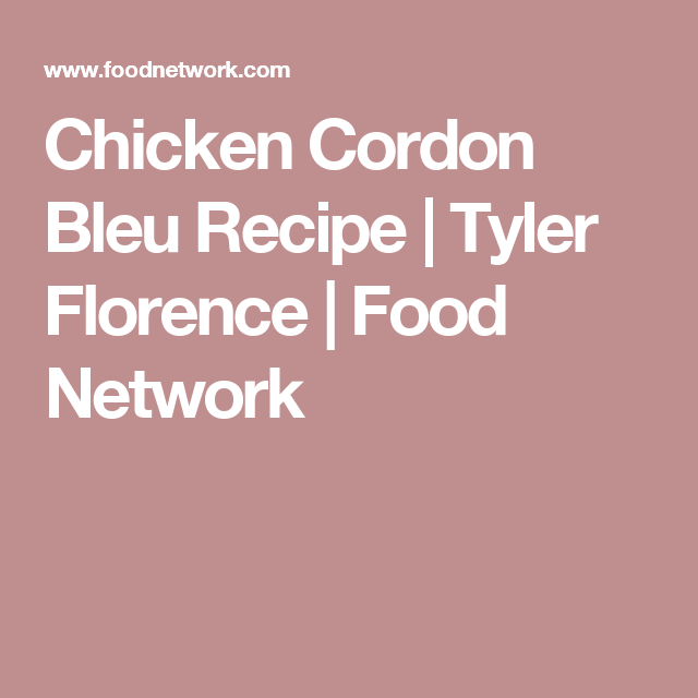 Chicken Cordon Bleu Recipe Birds Soup Recipes Food Network