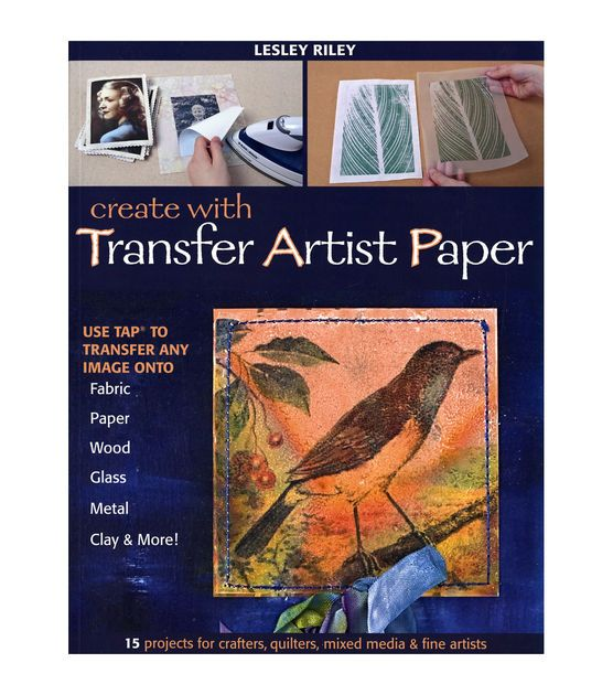 Create With Transfer Artist Paper At Joann Com Image Transfer Transfer Paper Fabric Paper