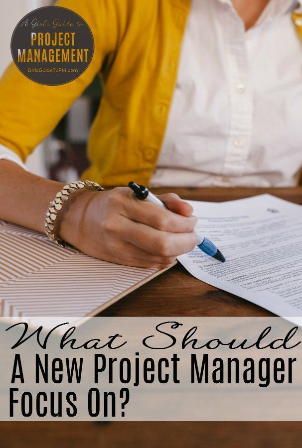 What Should a New Project Manager Focus On? \u2022 Girl\u0027s Guide to