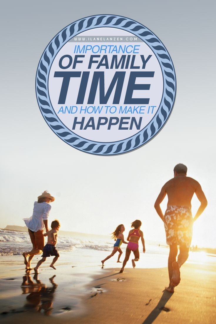 Importance Of Family Time And How To Make It Happen