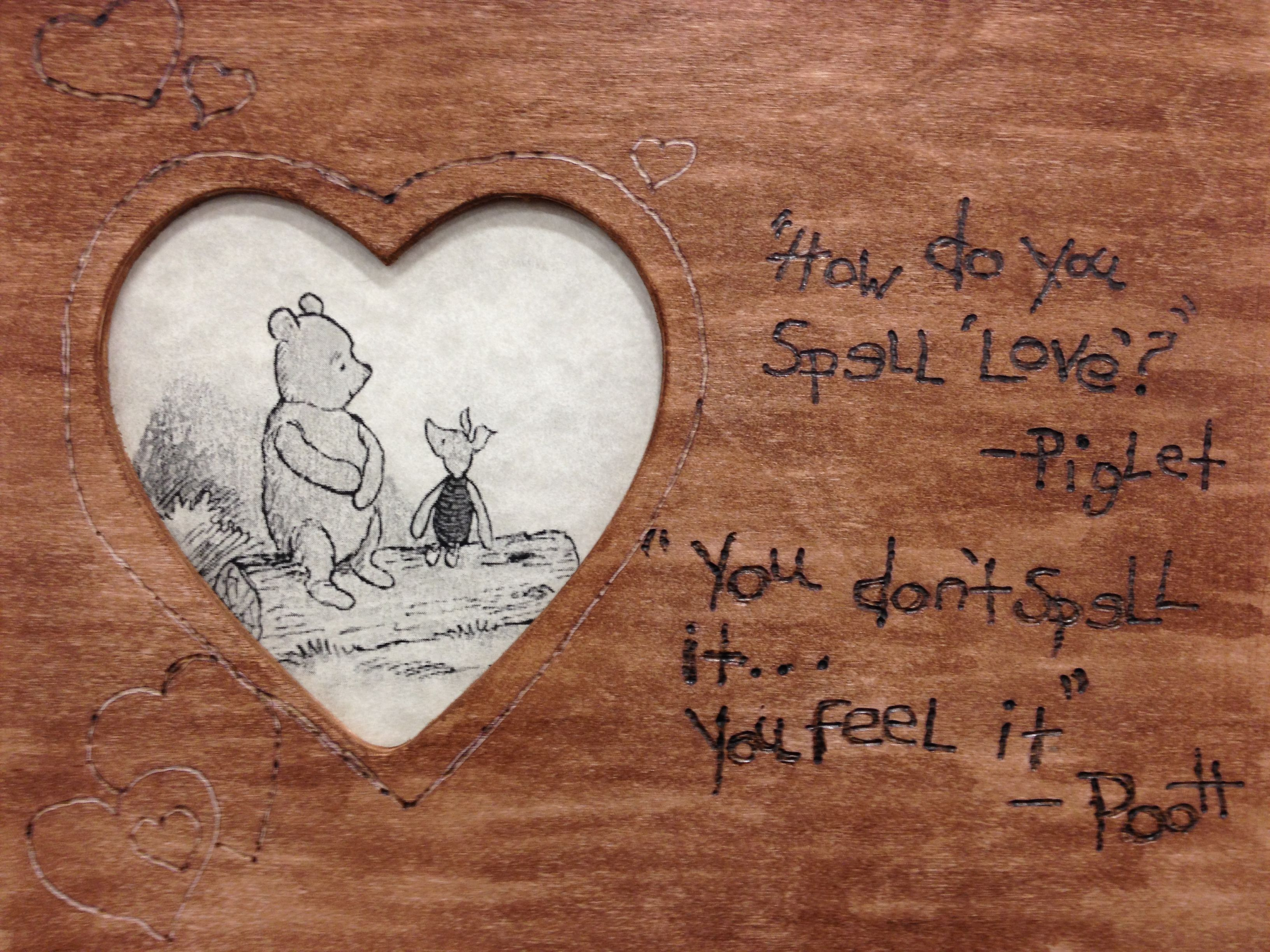 Winnie The Pooh Frame I Burned The Quote With A Wood Burning Pen