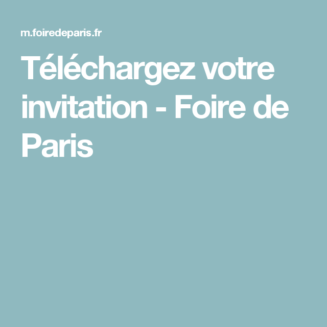 t l chargez votre invitation foire de paris foire de paris pinterest invitations paris. Black Bedroom Furniture Sets. Home Design Ideas