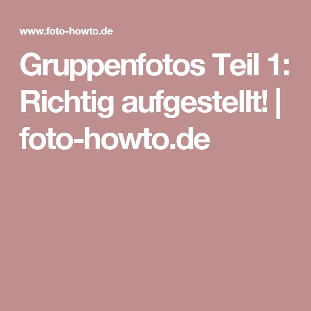 Gruppenfotos Teil 1: Richtig aufgestellt! | foto-howto.de