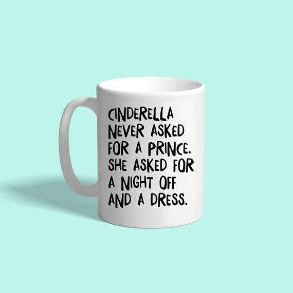 funny mugs, sarcastic gift, Cinderella, funny coffee mug, funny ...