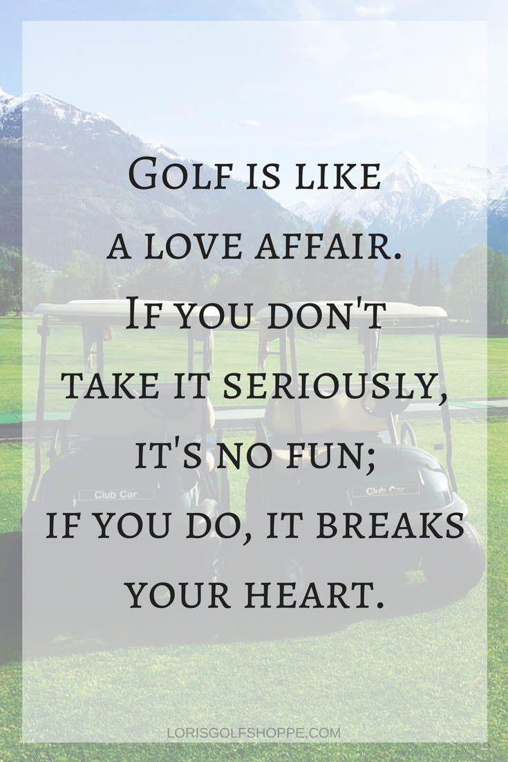Golf Love Quotes Do You Agree With Arthur Daley When He Said Golf Is Like A Love
