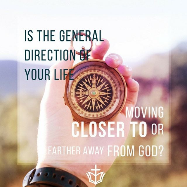 Is the general direction of your life moving closer to or farther