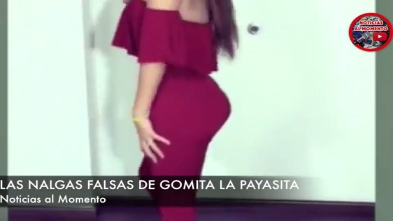 LAS NALGAS FALSAS DE GOMITA LA PAYASITA 🔴 | Noticias al Momento ...
