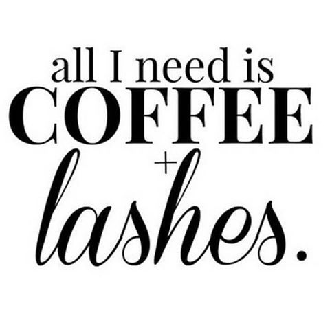 all i need is coffee and lashes lashes make up pinterest zitat und spr che. Black Bedroom Furniture Sets. Home Design Ideas