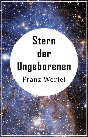 Franz Werfel: Stern der Ungeborenen