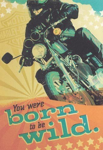 Greeting Card Birthday Harley Davidson You Were Born To Be Wild By