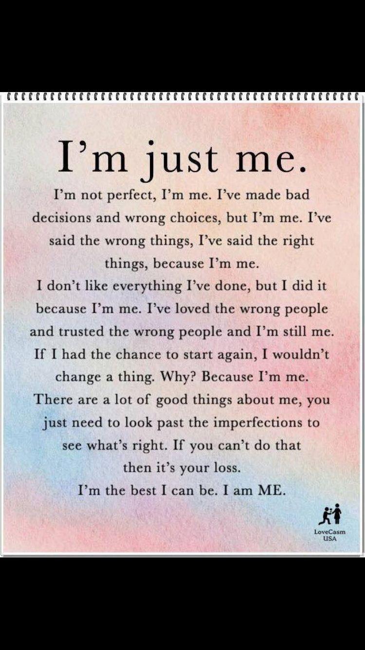 I'm Just Me…