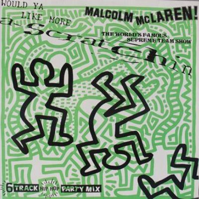 Malcolm McLaren & The World's Famous Supreme Team Show – Would Ya Like More Scratchin' (1984)