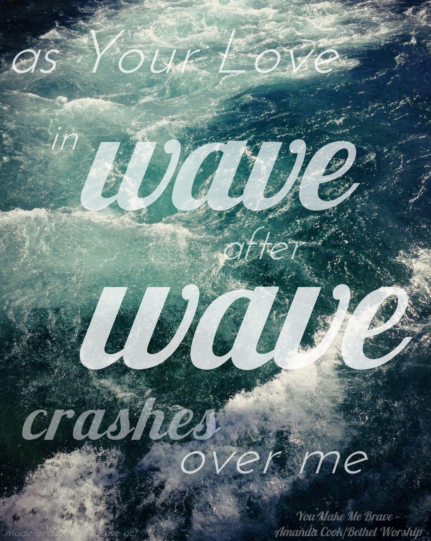 Jesus Quotes On Love You Make Me Braveamanda Cook Bethel Worship Songs Lyrics