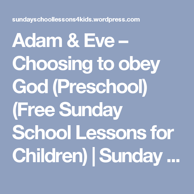 Adam & Eve – Choosing to obey God (Preschool) (Free Sunday