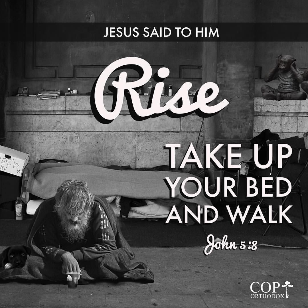 Jesus Said To Him Rise Take Up Your Bed And Walk John 5 8