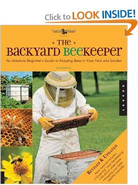 The Backyard Beekeeper - Revised and Updated: An Absolute Beginners Guide to Keeping Bees in Your Yard and Garden: Kim Flottum: 9781592536078