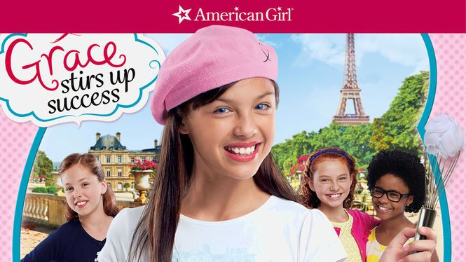 "Check out ""American Girl: Grace Stirs up Success"" on Netflix"