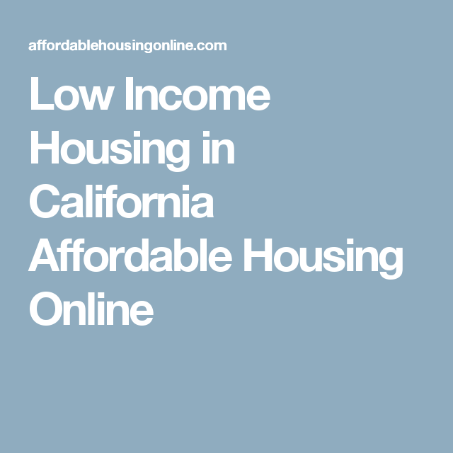 Low Income Housing In California Affordable Housing Online Low Income Apartments Low Income Housing Apt For Rent
