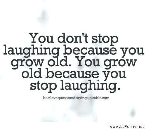 Funny Quotes About Aging Gracefully Aging Quotes Funny Funny Growing Up Quotes Aging Quotes