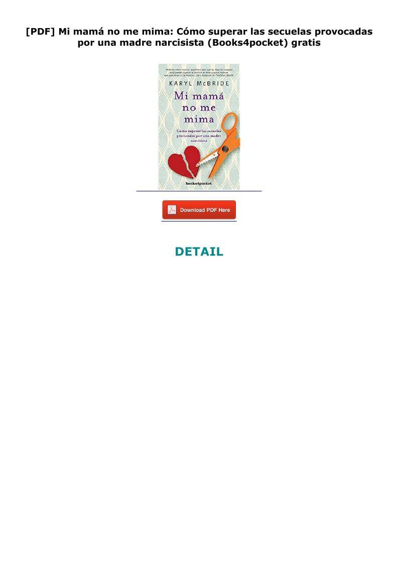 Pdf Mi Mamá No Me Mima Cómo Superar Las Secuelas Provocadas Por Una Madre Narcisista Books4pocket Gratis Madre Narcisista Narcisista Madre