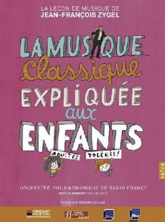 La Musique Classique Expliquée Aux Enfants: Amazon.fr: Compilation, Jean-François Heisser, Jean-Francois Zygel: DVD & Blu-ray