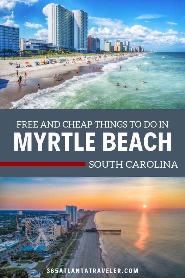 Cheap Free Things To Do In Myrtle Beach Sc Myrtle Beach Trip Myrtle Beach Things To Do South Carolina Vacation