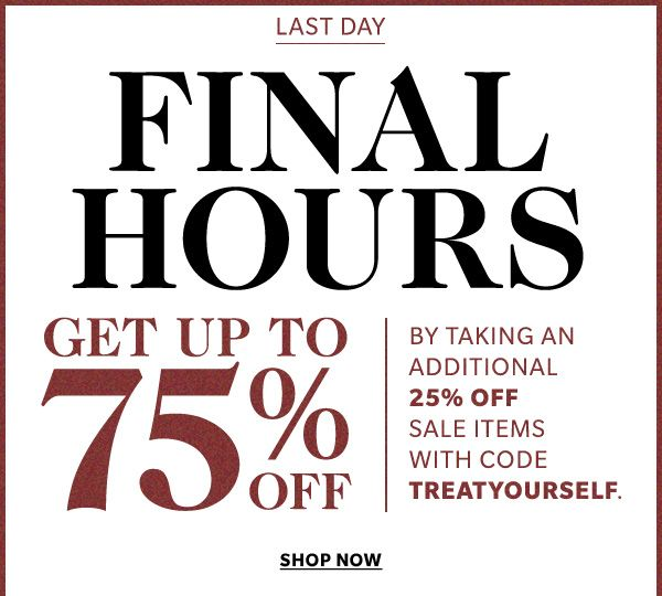 Take an extra 25% off sale items with code TREATYOURSELF.