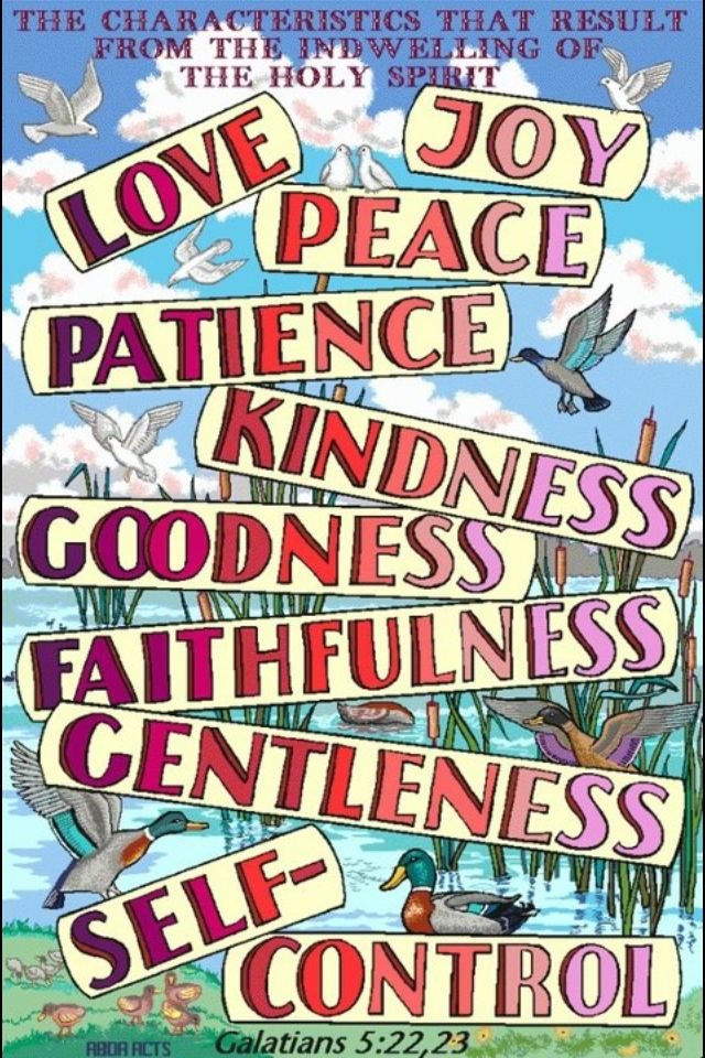 The characteristics that result from the indwelling of the holy gifts of the holy spirit love joy peace patience kindness goodness faithfulness gentleness self control negle Gallery