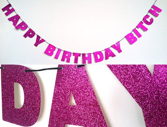 HAPPY BIRTHDAY BITCH Glitter Banner Wall Decoration Garland
