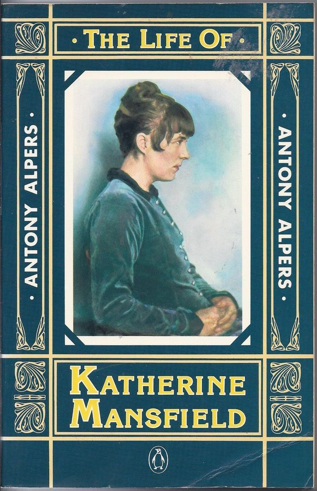 The Life Of Katherine Mansfield Antony Alpers Gurdjieff Related Katherine Mansfield Book Collection Paperbacks