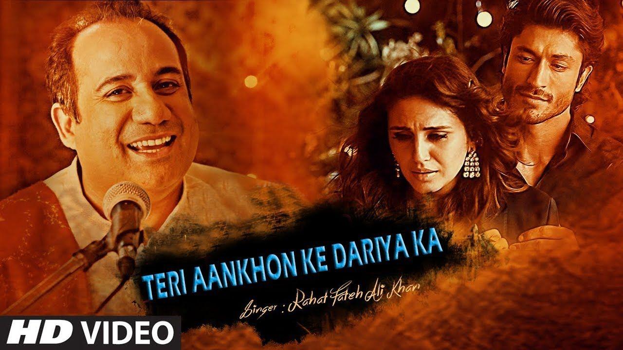 Teri Aankhon Ke Dariya Ka Utarna Bhi Zaroori Tha Unplugged Version By Rahat Fateh Ali Khan Latest Video Songs Bollywood Movie Songs
