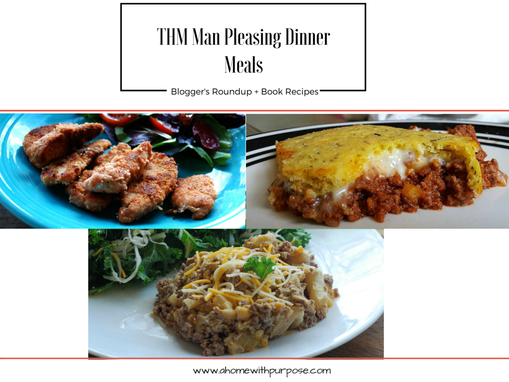 THM Man Pleasing Dinner Meals - A Home with Purpose