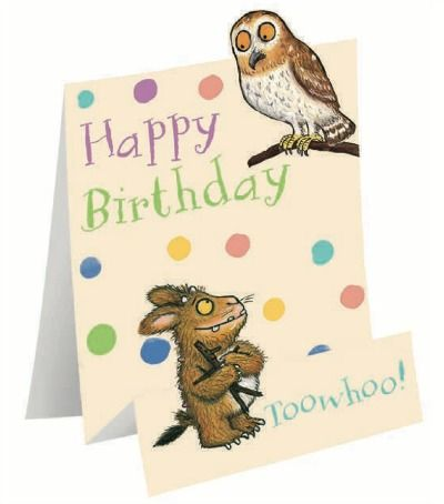 Happy Birthday Toowhoo Happy Birthday To You The Gruffalo