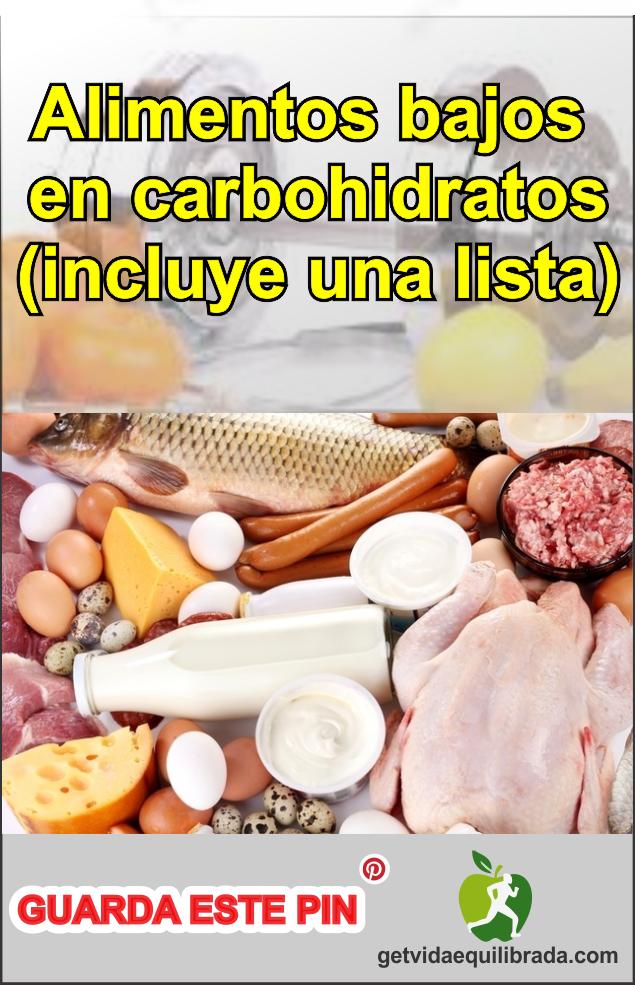 Alimentos Bajos En Carbohidratos Incluye Una Lista Vida Equilibrada Alimentos Bajos En Carbohidratos Carbohidratos Alimentos Con Carbohidratos