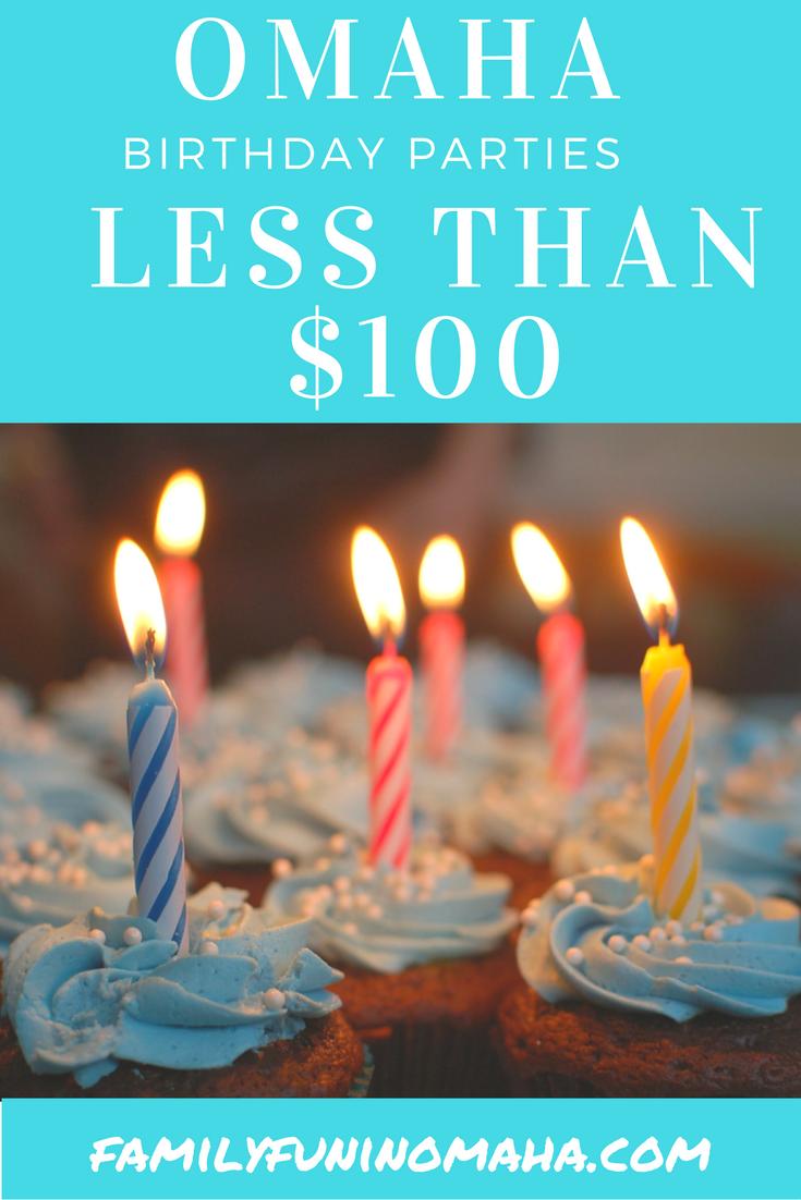 Omaha Birthday Parties Less than $100