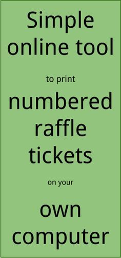 Raffle Ticket Creator helps you print numbered tickets at home ...